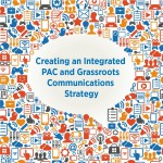 Building an Integrated PAC and Grassroots Comms Strategy [Converted]