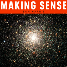 Making Sense, by Sam Harris